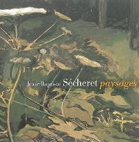 Jean-Baptiste Sécheret : paysages