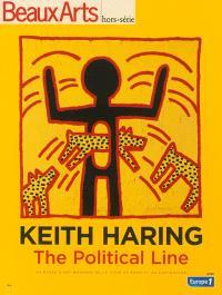Keith Haring : the political line : au Musée d'art moderne de la ville de Paris et au Centquatre