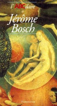 L'ABCdaire de Jérôme Bosch