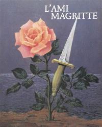 L'ami Magritte : correspondance et souvenirs