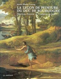 La leçon de peinture du duc de Bourgogne : Fénelon, Poussin et l'enfance perdue