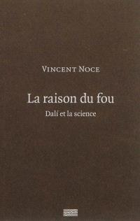 La raison du fou : Dali et la science