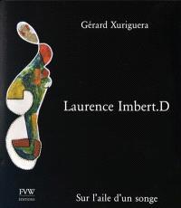 Laurence Imbert. D : sur l'aile d'un songe