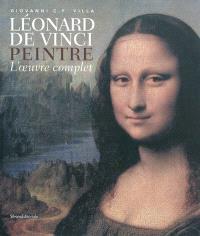 Léonard de Vinci peintre : l'oeuvre complet