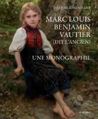 Marc Louis Benjamin Vautier (dit l'Ancien) : une monographie