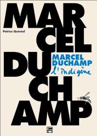 Marcel Duchamp, l'indigène