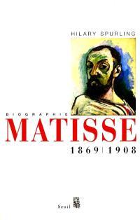 Matisse. Volume 1, 1869-1908