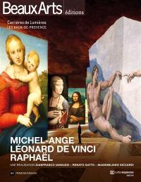 Michel-Ange, Léonard de Vinci, Raphaël : une réalisation Gianfranco Iannuzi, Renato Gatto et Massimiliano Siccardi