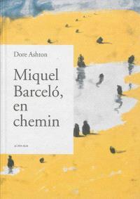 Miquel Barcelo, en chemin
