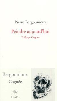 Peindre aujourd'hui : Philippe Cognée