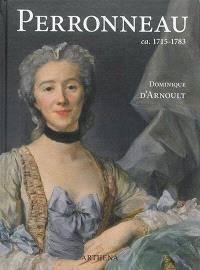 Perronneau (ca. 1715-1783) : un portraitiste dans l'Europe des Lumières