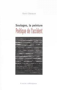 Poétique de l'accident : Soulages, la peinture