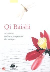 Qi Baishi : le peintre habitant temporaire des mirages