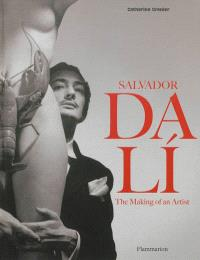 Salvador Dali : the making of an artist