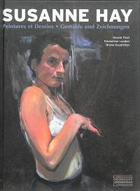 Susanne Hay : peinture et dessins = Suzanne Hay : Gemälde und Zeichnungen