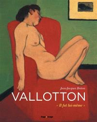Vallotton : il fut lui-même