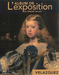 Velazquez en son temps : l'album de l'exposition du Grand Palais