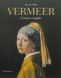 Vermeer : l'oeuvre complet