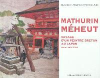 Voyage d'un peintre breton au Japon : Mathurin Méheut, avril-août 1914