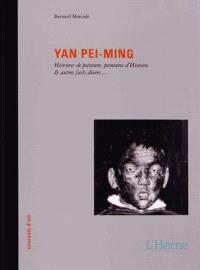 Yan Pei-Ming : histoires de peinture, peintures d'histoire & autres faits divers...