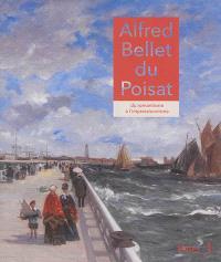 Alfred Bellet du Poisat : du romantisme à l'impressionnisme