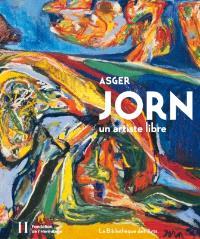 Asger Jorn : un artiste libre