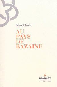 Au pays de Bazaine : le chanteur de l'aube
