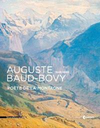 Auguste Baud-Bovy, 1848-1899, poète de la montagne : exposition, Ornans, Musée Courbet, du 13 décembre 2014 au 20 avril 2015