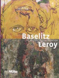 Baselitz-Leroy : le récit et la condensation
