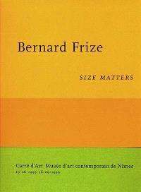 Bernard Frize : size matters : exposition, Nîmes, Musée d'art contemporain, 19 juin-26 septembre 1999