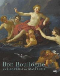 Bon Boullogne, 1649-1717 : un chef d'école au Grand Siècle : Dijon, Musée national Magnin, 5 décembre 2014-5 mars 2015