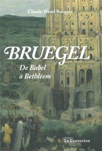Bruegel : de Babel à Bethléem