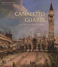 Canaletto-Guardi : les deux maîtres de Venise : exposition, Paris, Musée Jacquemart-André, du 14 septembre 2012 au 14 janvier 2013