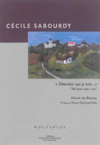Cécile Sabourdy : dites-leur qui je suis... = Cécile Sabourdy : tell them who I am