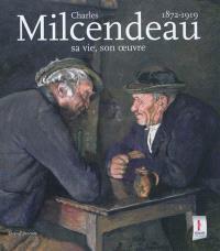 Charles Milcendeau : sa vie, son oeuvre, 1872-1919 : exposition, Les Lucs-sur-Boulogne, Historial de la Vendée, du 6 avril au 8 juillet 2012