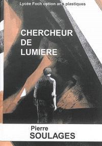 Chercheur de lumière : Pierre Soulages