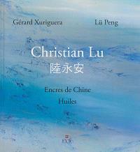 Christian Lu : encres de Chine, huiles