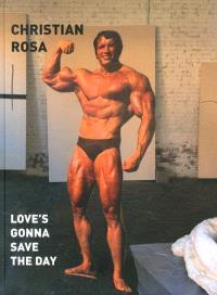 Christian Rosa : love's gonna save the day : exposition, Berlin, CFA Contemporary Fine Arts, du 2 mai au 15 juin 2014