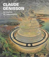 Claude Génisson : la passion de l'inaccessible