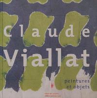 Claude Viallat : peintures et objets