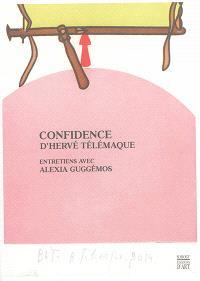Confidence d'Hervé Télémaque : entretiens avec Alexia Guggémos