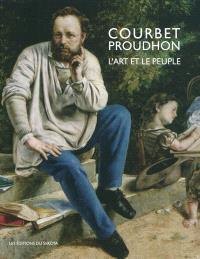 Courbet-Proudhon : l'art et le peuple : exposition, Saline royale d'Arc-et-Senans, du 4 juin au 6 sept. 2010