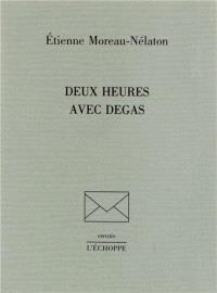 Deux heures avec Degas