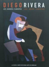 Diego Rivera : les années cubistes = Diego Rivera : los anos cubistas