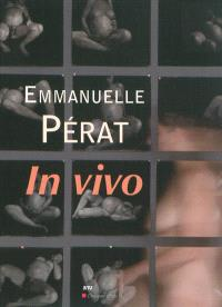 Emmanuelle Pérat : in vivo