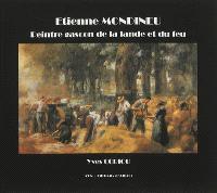 Etienne Mondineu : peintre gascon de la lande et du feu : 1872-1940