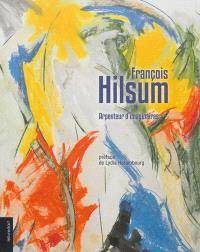 François Hilsum : arpenteur d'imaginaires