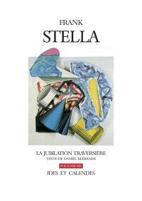 Frank Stella : la jubilation traversière