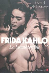 Frida Kahlo : la beauté terrible