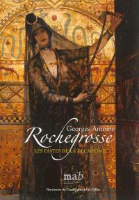 Georges-Antoine Rochegrosse : les fastes de la décadence